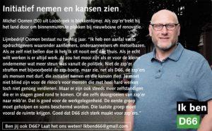 Ik ben D66! Michel Oomen uit Loosbroek: Initiatief nemen en kansen zien