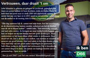 Ik ben D66! John Schouten uit Loosbroek: Vertrouwen, daar draat 't om