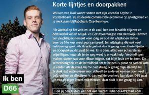 Ik ben D66! William van Daal uit Vorstenbosch: Korte lijntjes en doorpakken